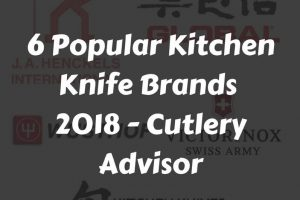 6 Popular Kitchen Knife Brands List 2018 - Cutlery Advisor