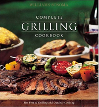 Williams-Sonoma Complete Grilling Cookbook (The Best Of Grilling And Outdoor Cooking