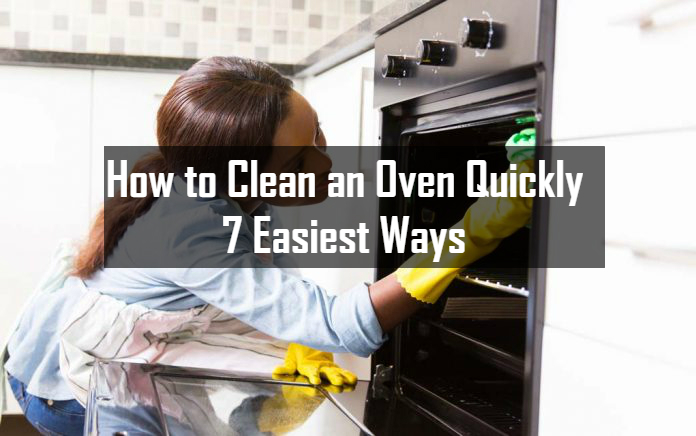 How to Clean an Oven Quickly - 7 Easiest Ways